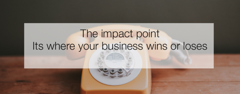 The Impact point: It's where your business wins or loses