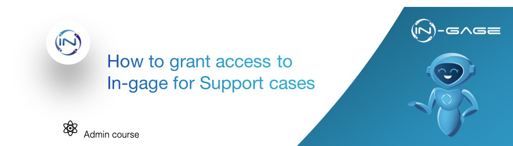 How to grant access to In-gage for support cases